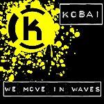 Kobai We Move In Waves (2-Track Single)