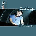 David Vendetta Love To Love You Baby EP
