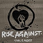 Rise Against This Is Noise (Parental Advisory)