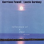 Garrison Fewell Reflection Of A Clear Moon