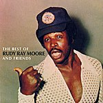Rudy Ray Moore The Best Of Rudy Ray Moore & Friends (Parental Advisory)