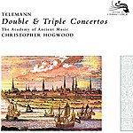 The Academy Of Ancient Music Telemann: Double & Triple Concertos