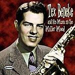 Tex Beneke Tex Beneke And His Music In The Miller Mood