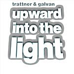Trattner & Galvan Upward Into the Light (Single)