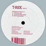 T-Rek Freakshow Disco No.3: Stick Figures And Jimi Polar Remixes (3-Track Maxi-Single)