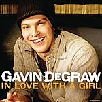 Gavin DeGraw In Love With A Girl (Single)