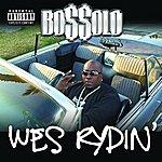Bossolo Wes Rydin' (Parental Advisory)