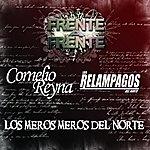 """Cornelio Reyna Frente A Frente """"Los Meros Meros Del Norte"""""""