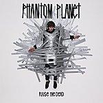 Phantom Planet Raise The Dead