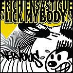 Erich Ensastigue Lick My Body (3-Track Maxi-Single)