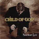 Norman Lee Child Of God