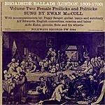 Ewan MacColl Broadside Ballads, Vol.2: Female Frollicks And Politicke - London, 1600-1700 (4-Track Maxi-Single)