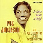 Ivie Anderson It Don't Mean A Thing