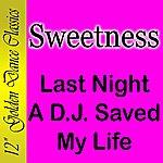 Sweetness Last Night A DJ Saved My Life (Single)