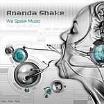 Ananda Shake We Speak Music
