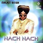 Malkit Singh Nach Nach