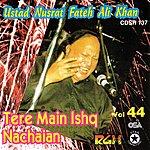 Ustad Nusrat Fateh Ali Khan Tere Main Ishq Nachaian, Vol.44