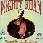 Ustad Nusrat Fateh Ali Khan Mighty Khan 2: Vol.49