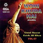 Ustad Nusrat Fateh Ali Khan Wohi Khuda Hai, Vol.57