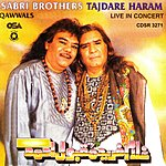 The Sabri Brothers Tajdare Haram: Live In Concert
