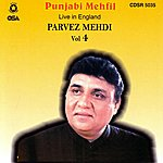 Parvez Mehdi Punjabi Mehfil Live In England