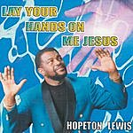 Hopeton Lewis Lay Your Hands On Me Jesus