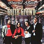 Internal Affairs Gutta Grown