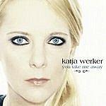 Katja Werker You Take Me Away (3-Track Maxi-Single)