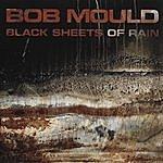Bob Mould Black Sheets Of Rain (Bonus Track)