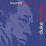 Duke Ellington & His Famous Orchestra Beyond...Genius of