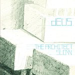 dEUS The Architect/Slow (Single)