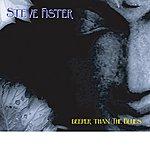 Steve Fister Deeper Than The Blues