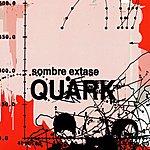 Quark Sombre Extase