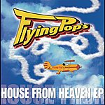Flying Pop's House From Heaven EP