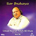 Ustad Nusrat Fateh Ali Khan Sar Jhukaya, Vol.78