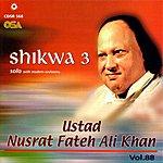 Ustad Nusrat Fateh Ali Khan Shikwa 3, Vol.88