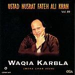 Ustad Nusrat Fateh Ali Khan Waqia Karbla - Mera Chan Veer, Vol.89