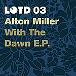 Alton Miller With The Dawn EP