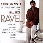 Artur Pizarro The Complete Piano Works Of Maurice Ravel, Vol.1