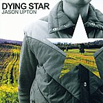 Jason Upton Dying Star