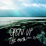 Jason Upton Open Up the Earth