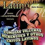 Mato Grosso Latino: Cumbias Villeras Merengues Y Otros Exitos Latinos