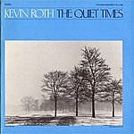 Kevin Roth The Quiet Times