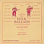 Paul Clayton Folk Ballads Of The English-Speaking World