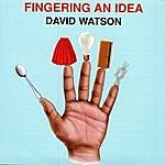 David Watson Fingering An Idea