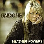 Heather Powers Undone
