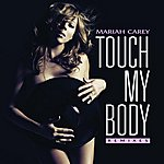 Mariah Carey Touch My Body (6-Track Remix Maxi-Single)