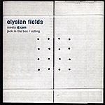Elysian Fields Jack In The Box/Rolling (Elysian Fields Meets DJ Cam)