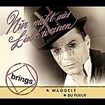 Brings Nur Nicht Aus Liebe Weinen (3-Track Maxi-Single)