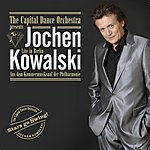 Jochen Kowalski The Capital Dance Orchestra Presents Jochen Kowalski - Live In Berlin